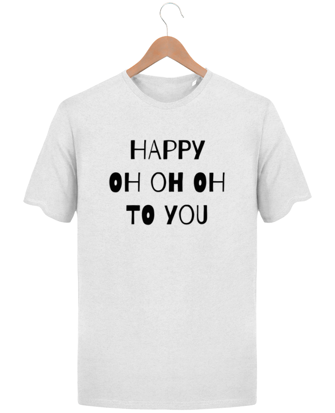 Camiseta Hombre Stanley Hips Happy OH OH OH to you por tunetoo