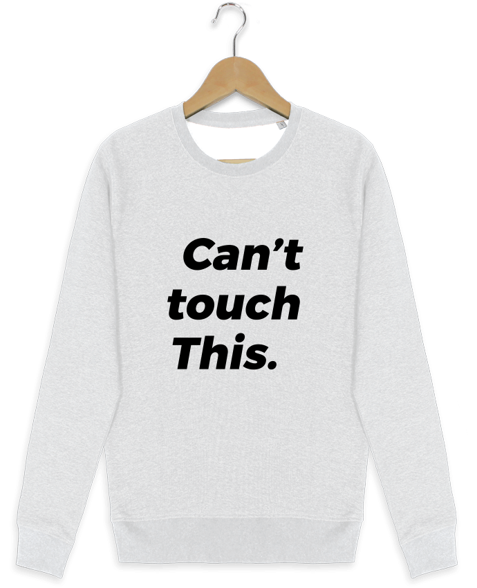 Sweat-shirt Stanley stella modèle seeks can't touch this. por tunetoo
