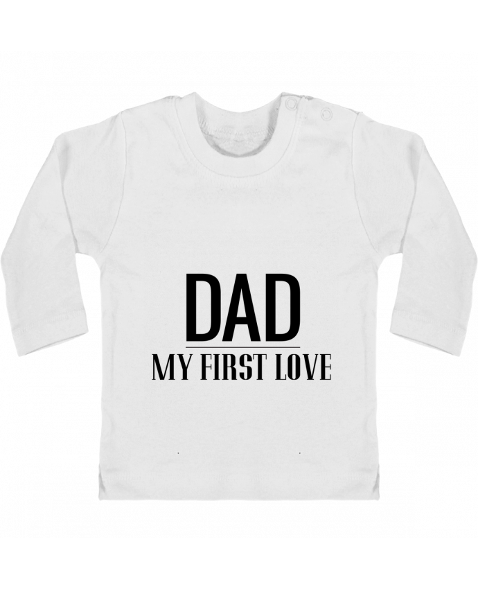 Camiseta Bebé Manga Larga con Botones  Dad my first love manches longues du designer tunetoo