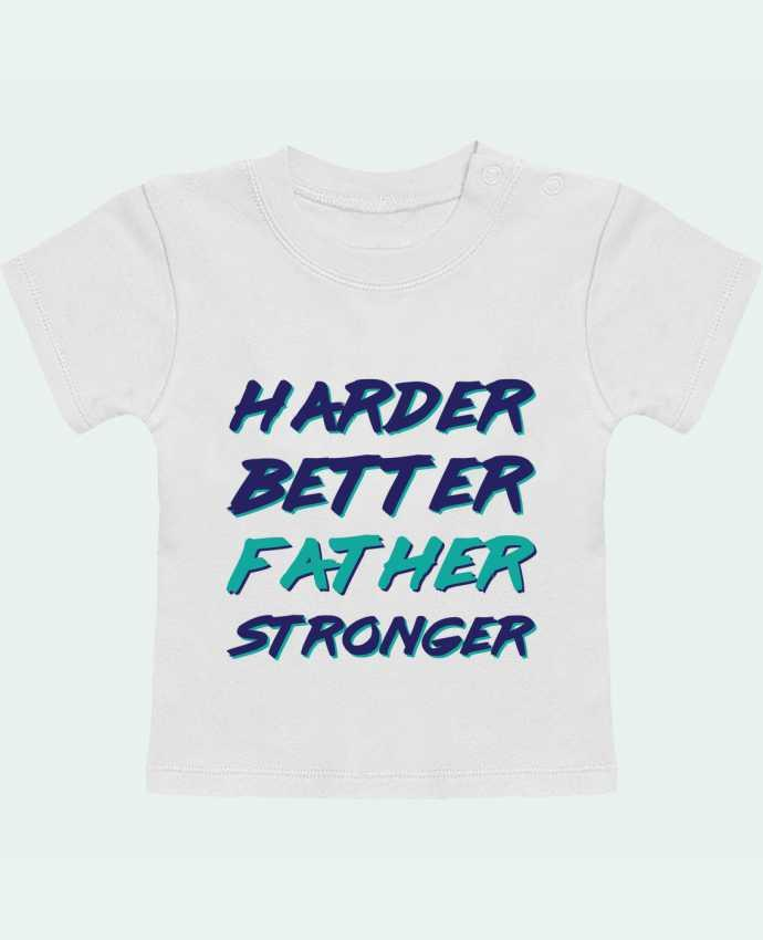Camiseta Bebé Manga Corta Harder Better Father Stronger manches courtes du designer tunetoo