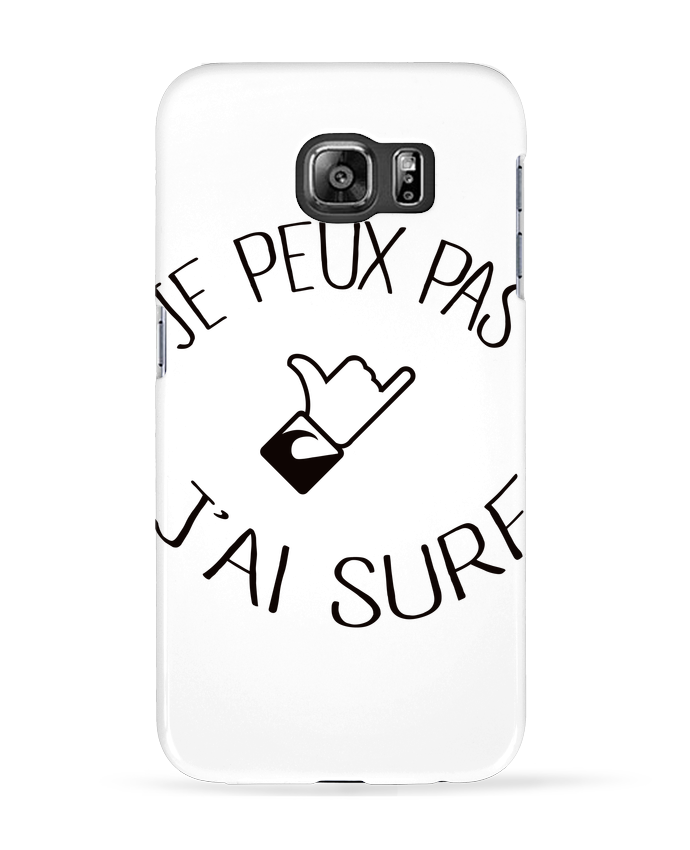 Carcasa Samsung Galaxy S6 Je peux pas j'ai surf - Freeyourshirt.com