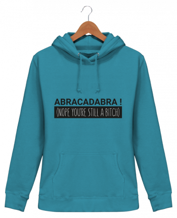 Sudadera Capucha Mujer Abracadabra ! Nope you're still a bitch) - tunetoo