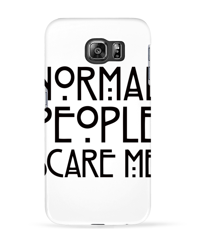 Carcasa Samsung Galaxy S6 Normal People Scare Me - Freeyourshirt.com
