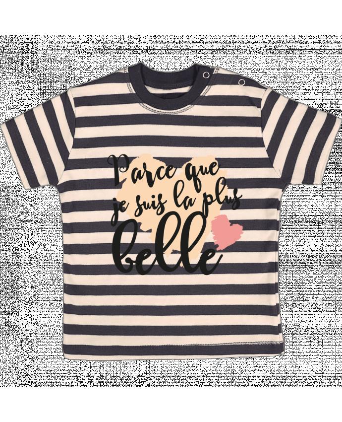 Camiseta Bebé a Rayas Parce que je suis la plus belle por tunetoo