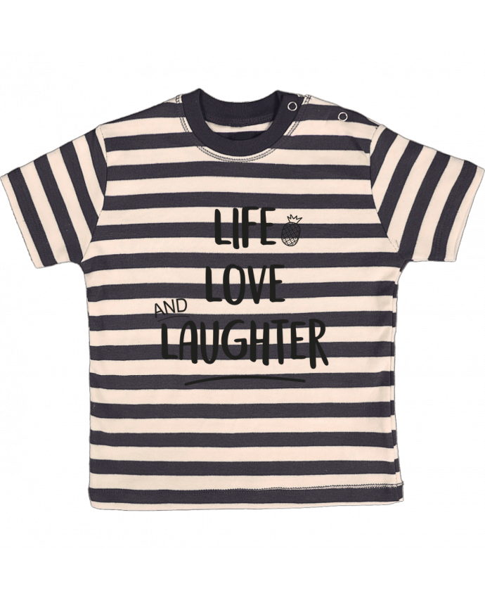Camiseta Bebé a Rayas Life, love and laughter... por IDÉ'IN