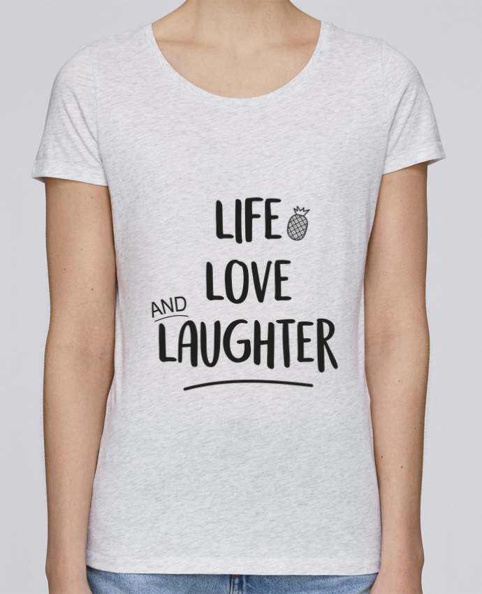 Camiseta Mujer Stellla Loves Life, love and laughter... por IDÉ