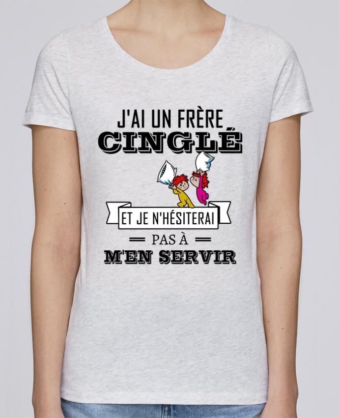Camiseta Mujer Stellla Loves J'ai un frère cinglé et je n'hésiterai pas à m'en servir por tunetoo