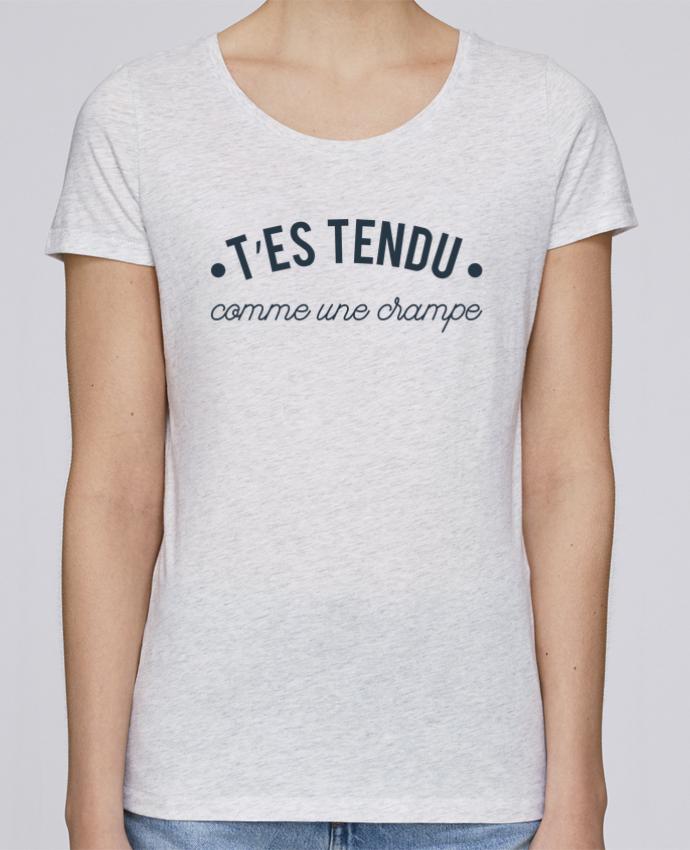 Camiseta Mujer Stellla Loves T'es tendu comme une crampe por tunetoo