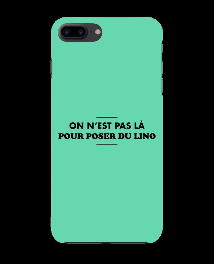 Carcasa Iphone 7+ On n'est pas là pour poser du lino por tunetoo