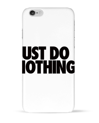 Carcasa 3D Iphone 6  Just Do Nothing por Freeyourshirt.com