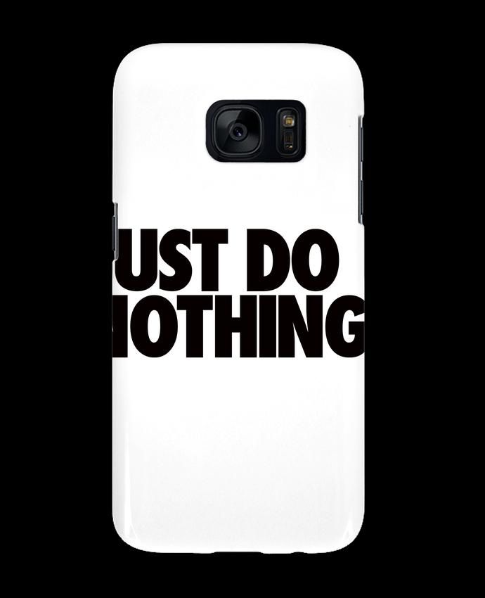 Carcasa Samsung Galaxy S7 Just Do Nothing por Freeyourshirt.com