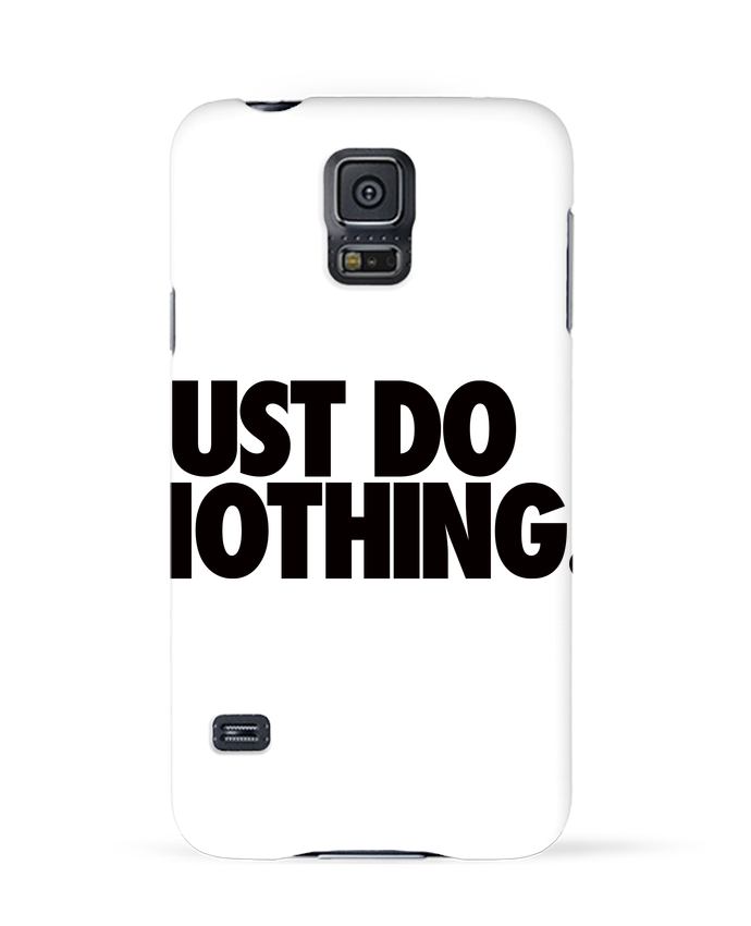 Carcasa Samsung Galaxy S5 Just Do Nothing por Freeyourshirt.com