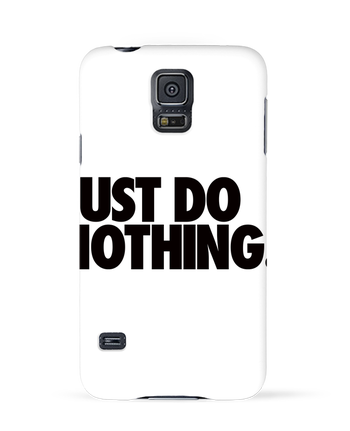 Carcasa 3D Samsung Galaxy S5 Just Do Nothing por Freeyourshirt.com