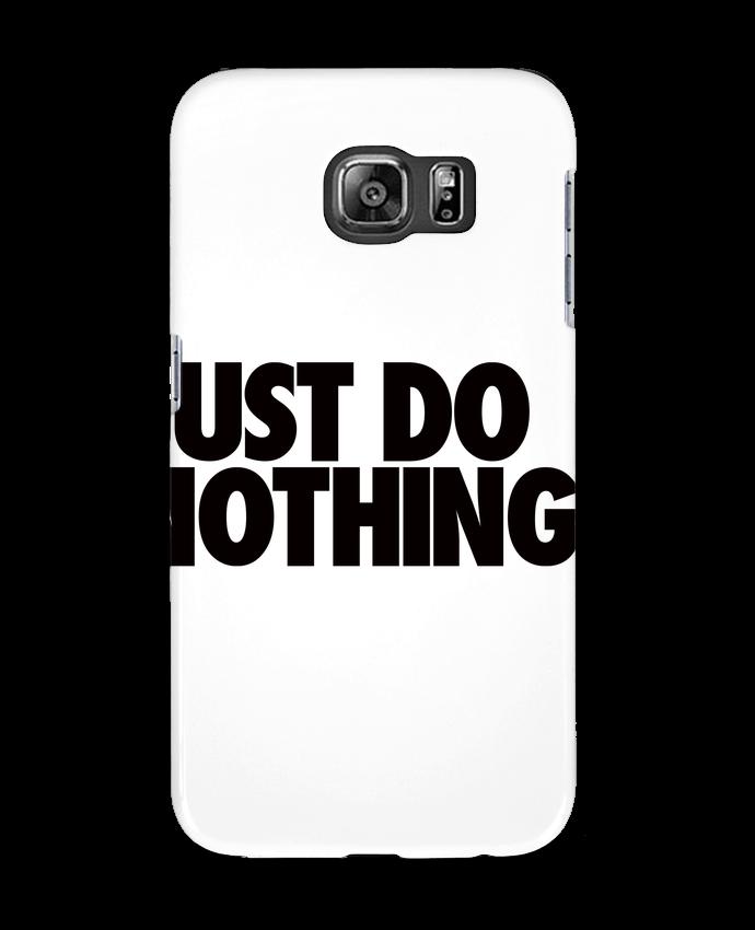 Carcasa Samsung Galaxy S6 Just Do Nothing - Freeyourshirt.com