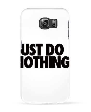 Carcasa 3D Samsung Galaxy S6 Just Do Nothing - Freeyourshirt.com