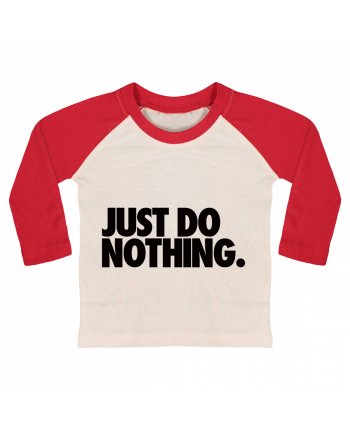 Camiseta Bebé Béisbol Manga Larga Just Do Nothing por Freeyourshirt.com