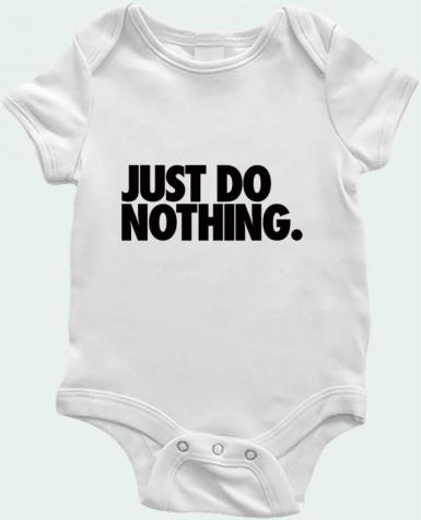 Body Bebé Just Do Nothing por Freeyourshirt.com