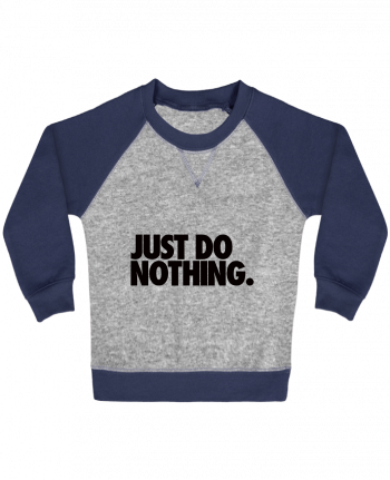 Sudadera Bebé Cuello Redondo Mangas Contraste Just Do Nothing por Freeyourshirt.com