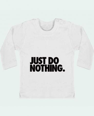 Camiseta Bebé Manga Larga con Botones  Just Do Nothing manches longues du designer Freeyourshirt.com
