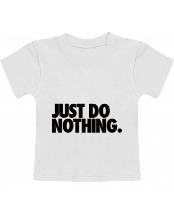 Camiseta Bebé Manga Corta Just Do Nothing manches courtes du designer Freeyourshirt.com