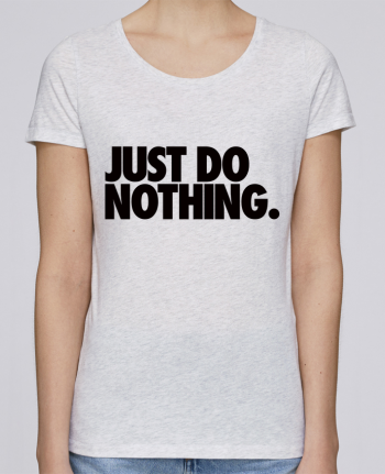 Camiseta Mujer Stellla Loves Just Do Nothing por Freeyourshirt.com