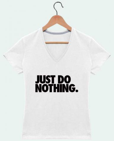 Camiseta Mujer Cuello en V Just Do Nothing por Freeyourshirt.com