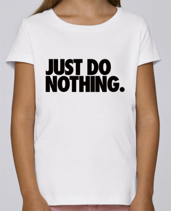 Camiseta Niña Stella Draws Just Do Nothing por Freeyourshirt.com