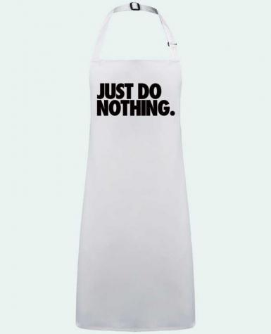 Delantal Sin Bolsillo Just Do Nothing por  Freeyourshirt.com