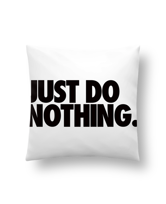 Cojín Sintético Suave 45 x 45 cm Just Do Nothing por Freeyourshirt.com