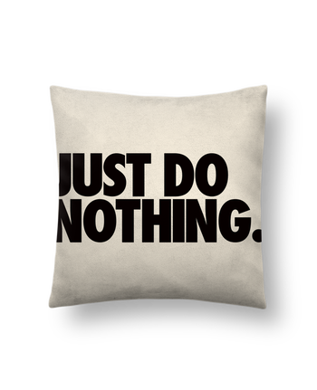 Cojín Piel de Melocotón 45 x 45 cm Just Do Nothing por Freeyourshirt.com
