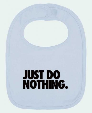 Babero Liso y Contrastado Just Do Nothing por Freeyourshirt.com