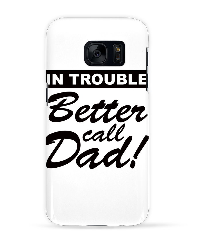 Carcasa Samsung Galaxy S7 Better call dad por Freeyourshirt.com