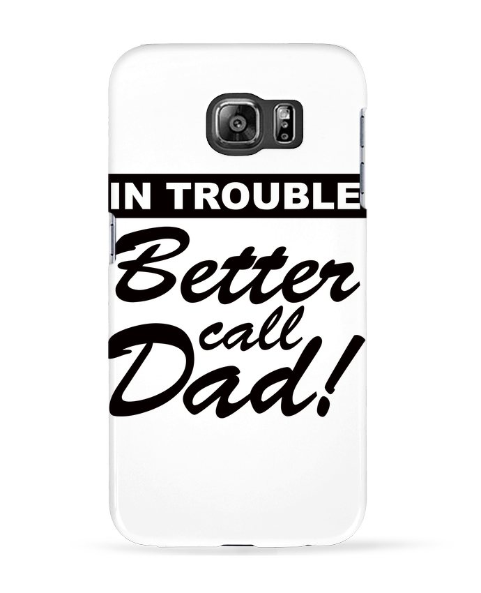 Carcasa Samsung Galaxy S6 Better call dad - Freeyourshirt.com