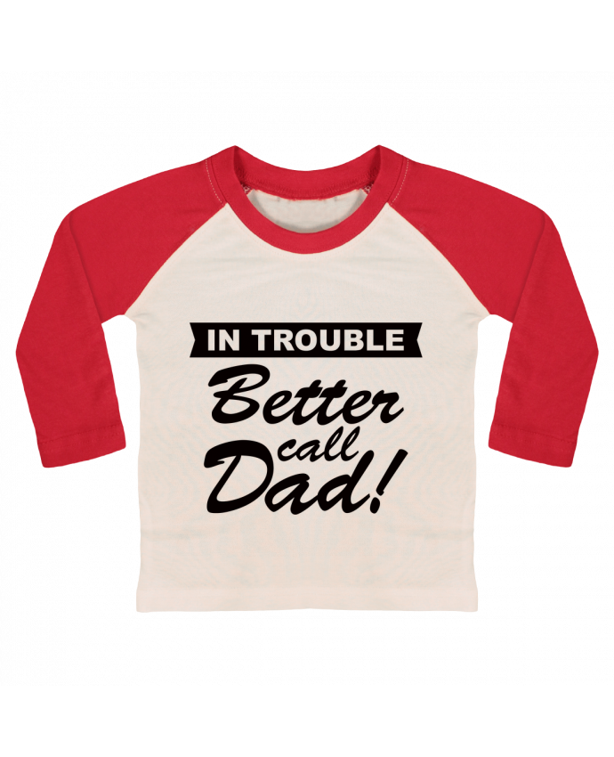 Camiseta Bebé Béisbol Manga Larga Better call dad por Freeyourshirt.com
