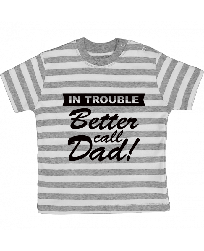 Camiseta Bebé a Rayas Better call dad por Freeyourshirt.com