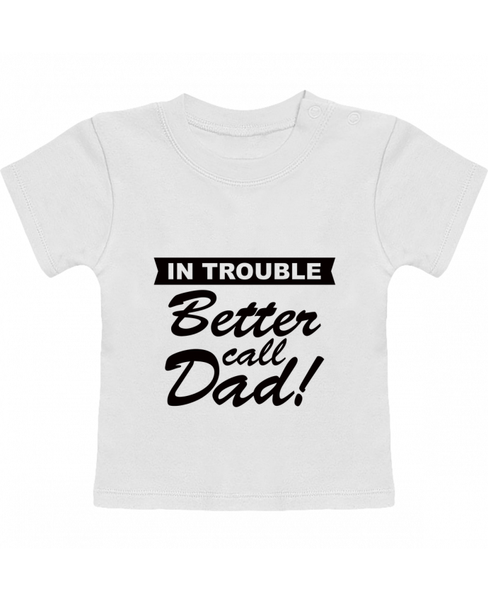 Camiseta Bebé Manga Corta Better call dad manches courtes du designer Freeyourshirt.com