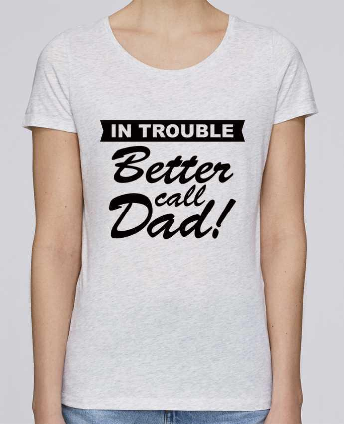 Camiseta Mujer Stellla Loves Better call dad por Freeyourshirt.com