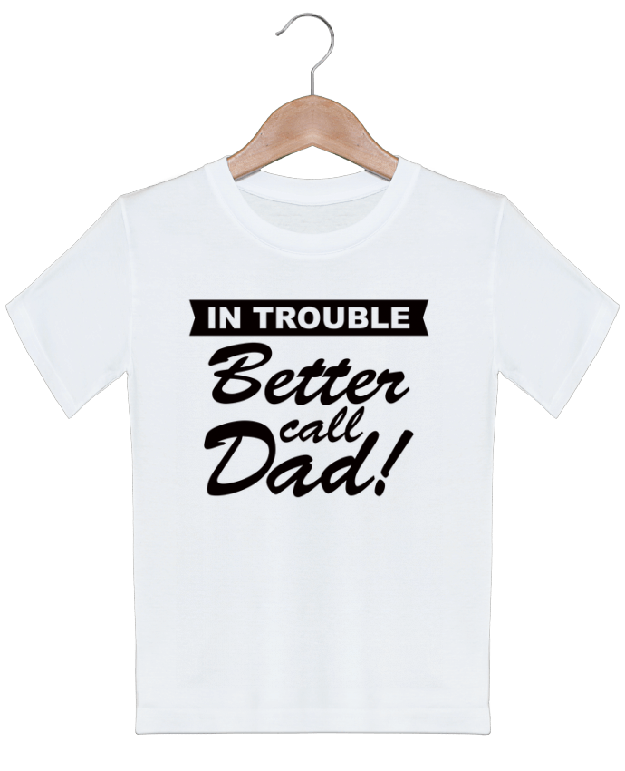 T-shirt garçon motif Better call dad Freeyourshirt.com