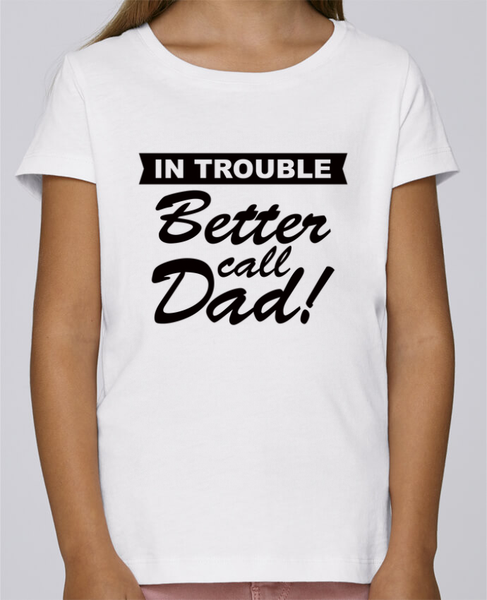 Camiseta Niña Stella Draws Better call dad por Freeyourshirt.com