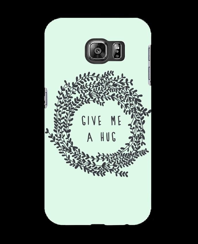 Carcasa Samsung Galaxy S6 Give me a hug - Les Caprices de Filles