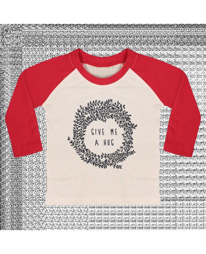 Camiseta Bebé Béisbol Manga Larga Give me a hug por Les Caprices de Filles