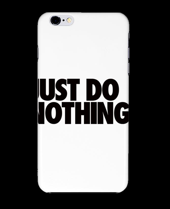 Carcasa Iphone 6+ Just Do Nothing de Freeyourshirt.com