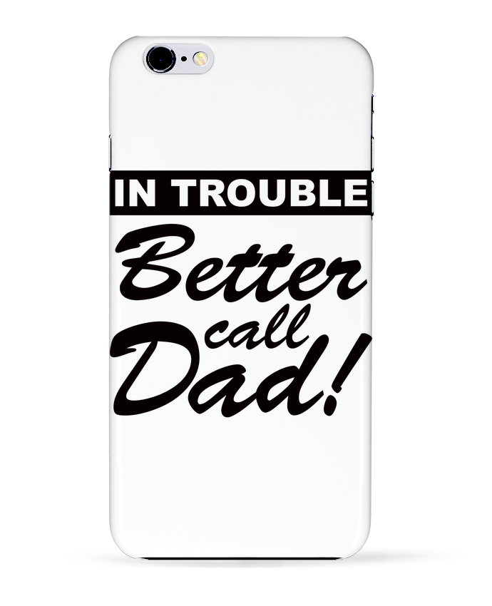 Carcasa Iphone 6+ Better call dad de Freeyourshirt.com