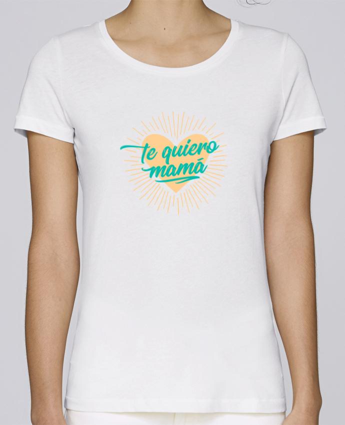 Camiseta Mujer Stellla Loves te quiero mamá por tunetoo