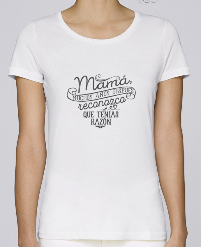Camiseta Mujer Stellla Loves Mamá tenías razón por tunetoo