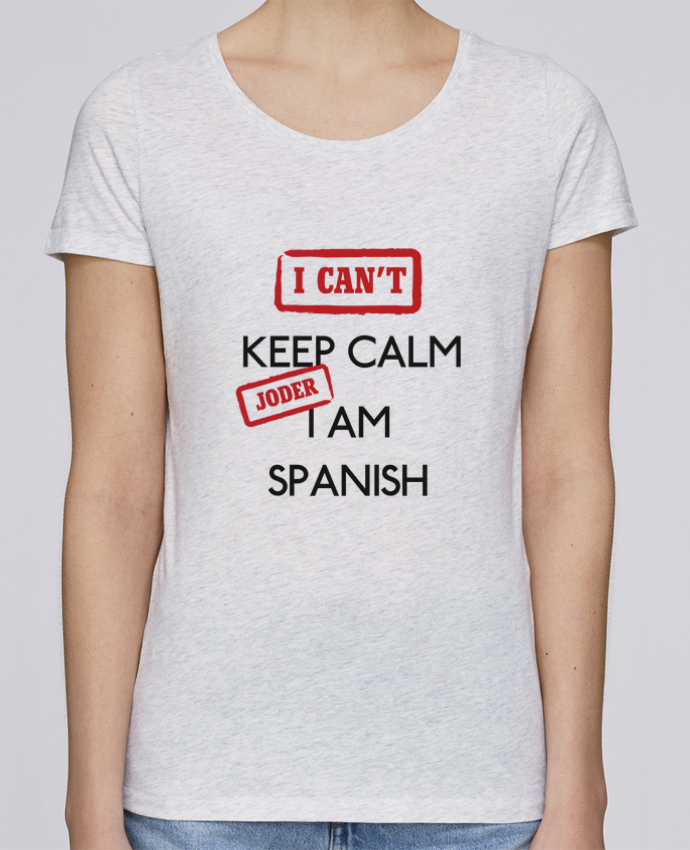 Camiseta Mujer Stellla Loves I can't keep calm jorder I am spanish por tunetoo
