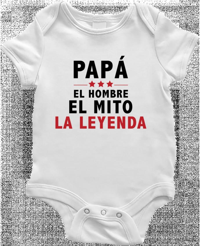Body Bebé PAPÁ : EL HOMBRE EL MITO LA LEYENDA por tunetoo