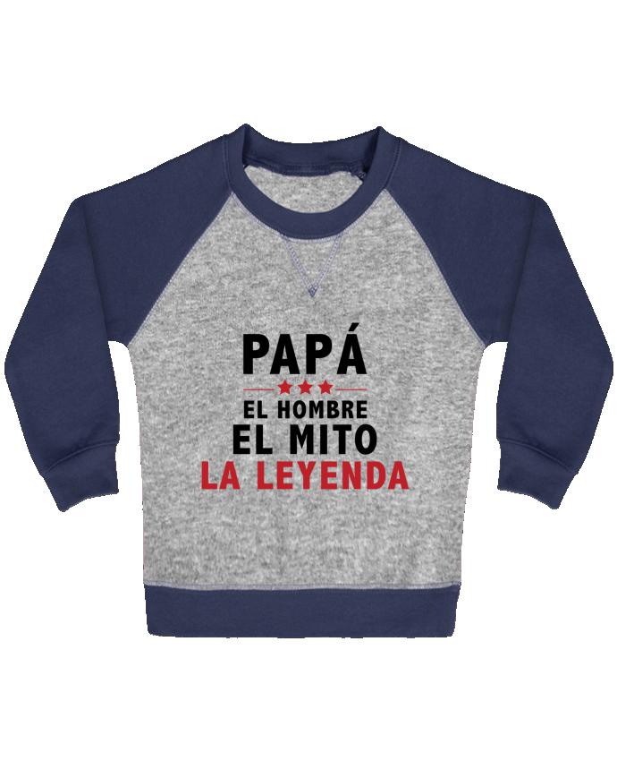 Sudadera Bebé Cuello Redondo Mangas Contraste PAPÁ : EL HOMBRE EL MITO LA LEYENDA por tunetoo