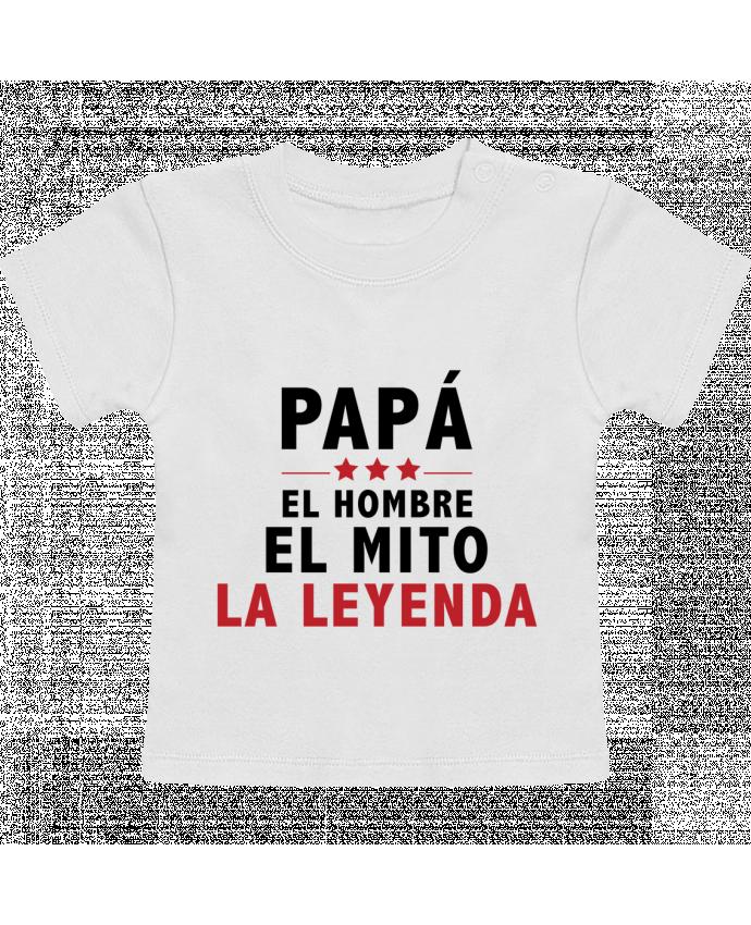 Camiseta Bebé Manga Corta PAPÁ : EL HOMBRE EL MITO LA LEYENDA manches courtes du designer tunetoo