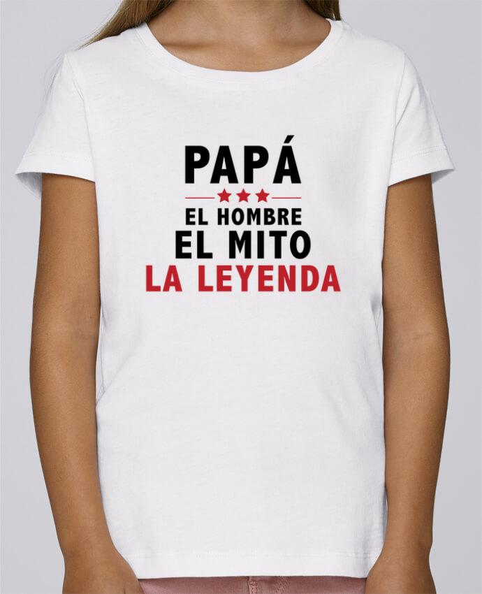Camiseta Niña Stella Draws PAPÁ : EL HOMBRE EL MITO LA LEYENDA por tunetoo